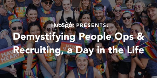 HubSpot Presents: Demystifying People Ops & Recruiting, a Day in the Life