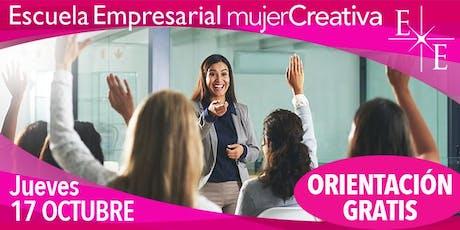 ORIENTACIÓN GRATIS - Escuela Empresarial Mujer Creativa tickets