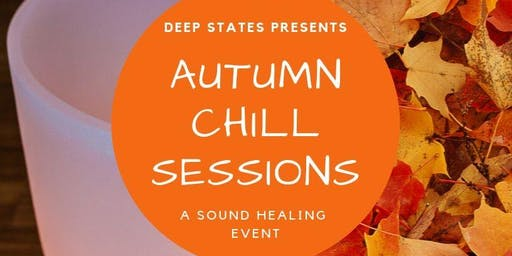 Autumn Chill Sessions - A Sound Healing Event