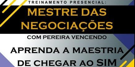 Mestre das Negociações, Persuasão e Influência- Campinas 24/10/2019