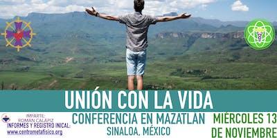 UNIÓN CON LA VIDA- Conferencia en Mazatlán