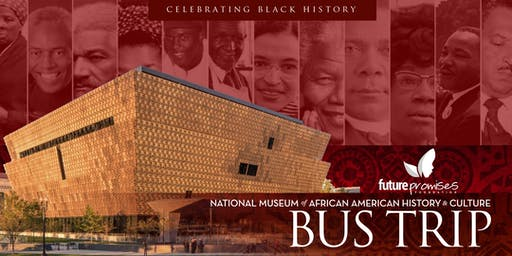 DC Bus Trip to the National Museum of African American History & Culture