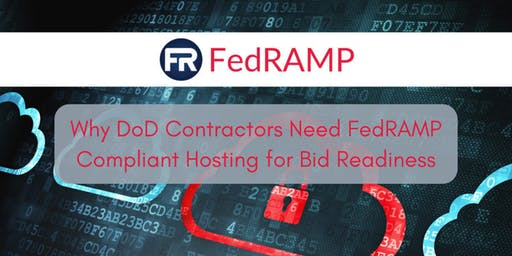 Why DoD Contractors Need  FedRAMP Compliant Hosting for Bid Readiness
