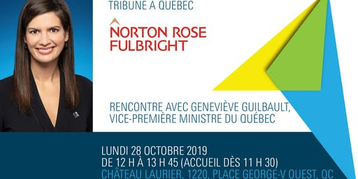 Tribune Norton Rose Fulbright - Geneviève Guilbault, vice-première ministre