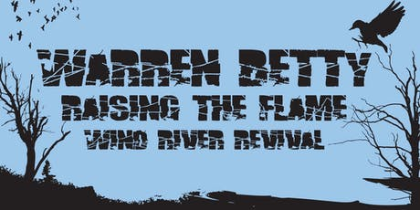 RAISING THE FLAME, WIND RIVER REVIVAL, WARREN BETTY tickets