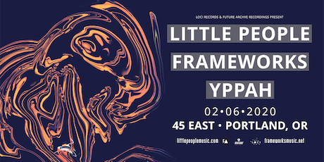 LITTLE PEOPLE + FRAMEWORKS + YPPAH tickets