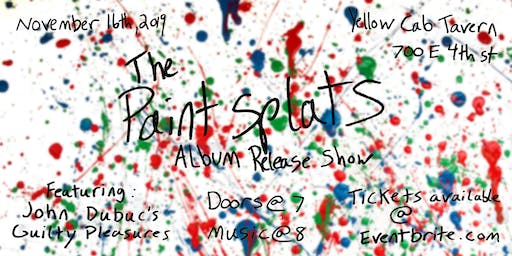 The Paint Splats Album Release w/John Dubuc's Guilty Pleasures