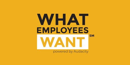 What Employees Want℠