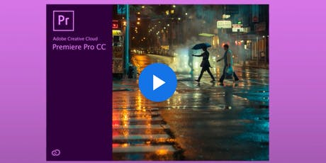 Introduction to Adobe Premiere Pro - Oct.18 tickets