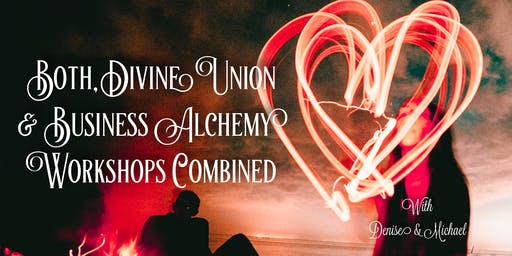Both, Divine Union Twin Flames & Business Alchemy Workshops Combined