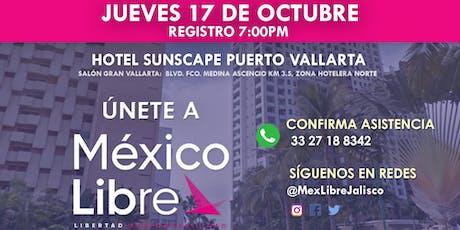 Asamblea Fundacional México Libre en Puerto Vallarta entradas