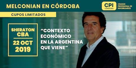 """Melconian en Córdoba """"Contexto Económico en la Argentina que Viene"""" entradas"""