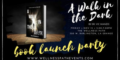 A Walk in the Dark - Book Launch Party