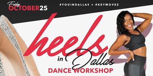 #KeyMovez x #YouinDallas Present: Heels in Dallas (Dance Class)
