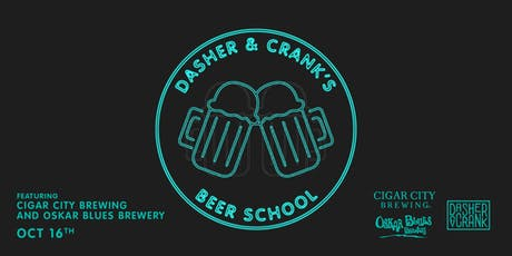 Dasher & Crank's Beer School ft. Cigar City Brewing and Oskar Blues Brewery tickets