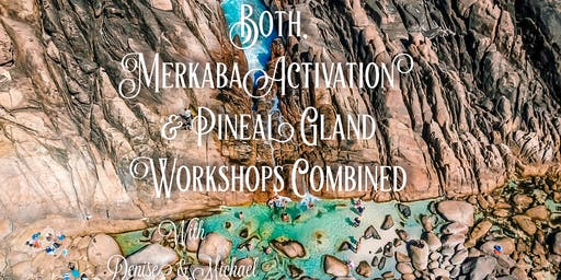 Both, Merkaba Activation & Pineal Gland Initiation Workshops Combined
