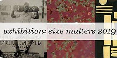 Exhibition: Size Matters 2019 / A Group Show
