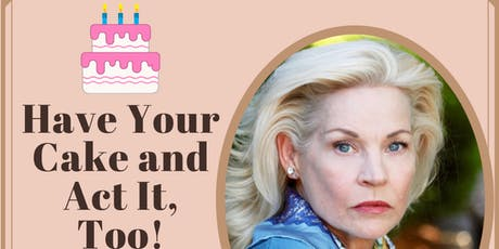 Have Your Cake and Act It, Too! tickets