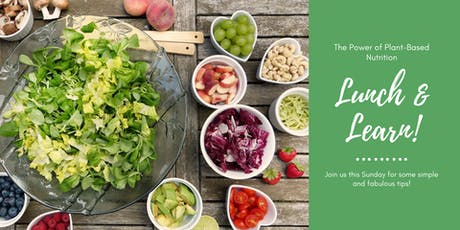 Lunch & Learn - The Power of Plant Based Nutrition tickets