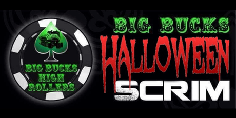 Big Bucks Big Scrim - Halloween Edition tickets