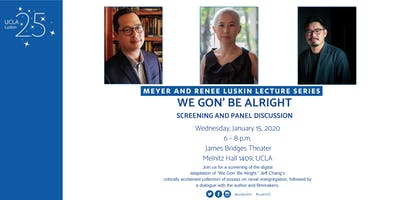 """""""We Gon' Be Alright"""" - A Luskin Lecture and Screening"""