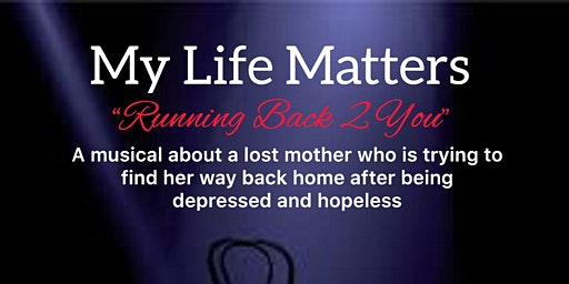 "My Life Matters ""Running Back to You"""