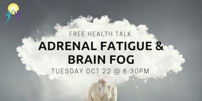 Free Health Talk: Adrenal Fatigue & Brain Fog