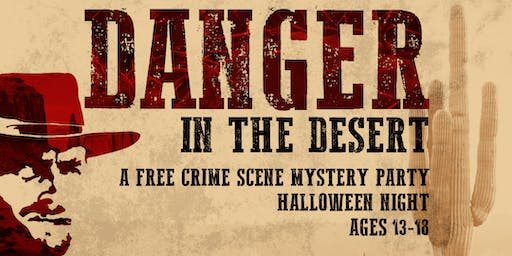 DANGER in the desert: a crime scene mystery party