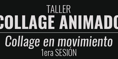 Taller Collage en Movimiento