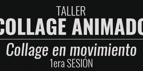 Taller Collage en Movimiento entradas