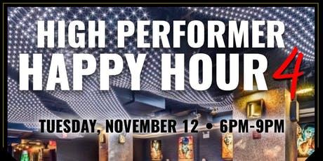 High Performer Happy Hour 4 tickets