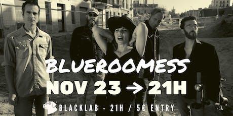 Blueroomess - Live @BlackLab tickets