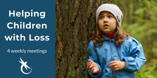 Helping Children With Loss® Workshop - 4 Weekly Sessions