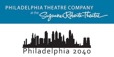 Philadelphia 2040 tickets