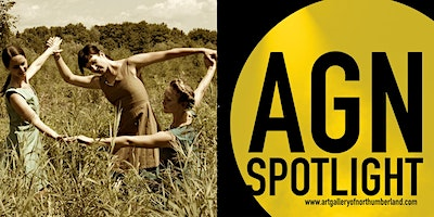 AGN Spotlight Series 2: NORTHUMBERLAND CONTEMPORARY DANCE COLLECTIVE: Dancing in the Hills: Lives of Rural Dance Artists