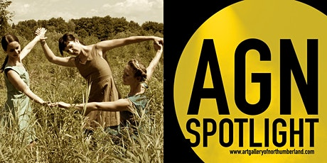 AGN Spotlight Series 2: NORTHUMBERLAND CONTEMPORARY DANCE COLLECTIVE: Dancing in the Hills: Lives of Rural Dance Artists tickets
