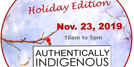 Authentically Indigenous Urban Craft Market - Holiday Edition tickets