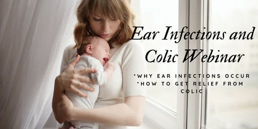 Ear Infections and Colic Webinar