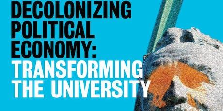 Decolonizing Political Economy: Transforming the University tickets