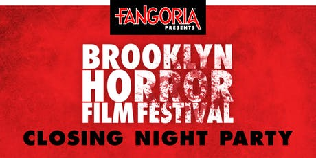 FANGORIA presents closing night of Brooklyn Horror Fest Film + Party tickets