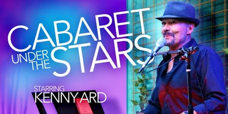 Cabaret Under the Stars Featuring Kenny Ard tickets