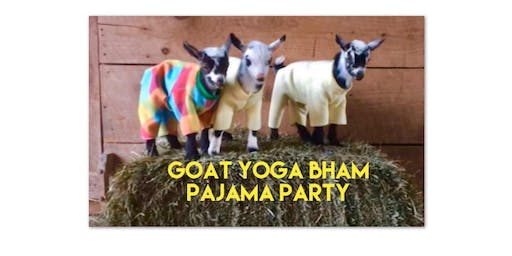 PAJAMA PARTY HAPPY HOUR w/Goat Yoga Bham