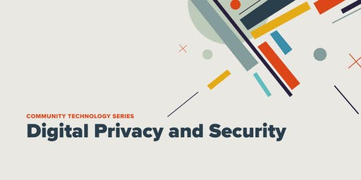 Community Technology Series: Digital Privacy and Security Workshop