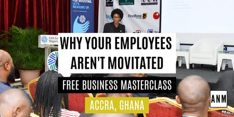 [Accra] Why Your Employees Aren't Motivated - FREE  Masterclass tickets