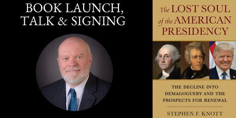 Book Launch & Author Event: Stephen F. Knott & The Lost Soul of the American Presidency tickets