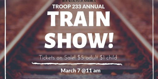 Train Show!! Ticket on sale NOW!!! (For All Ages)