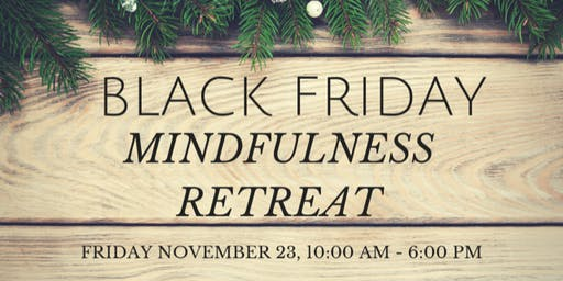 Black Friday Day of Mindfulness: Step Into the Calm
