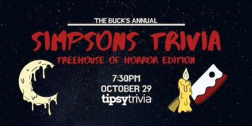 Simpsons Trivia - Treehouse of Horror Edition - Oct 29, 7:30pm - The Buck