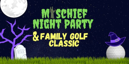 Mischief Night Party and Family Golf Classic