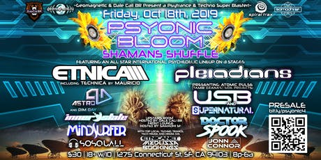 Psyonic Bloom w/ Etnica Pleiadians Innerstate Supernatural! Fri Oct 18 2019 tickets